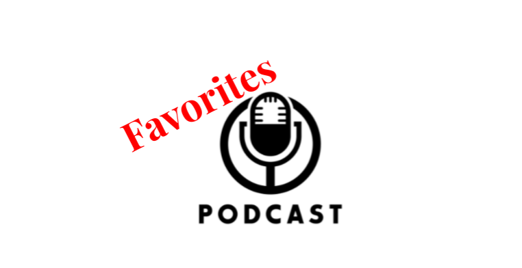 You are currently viewing Podcast Favorites