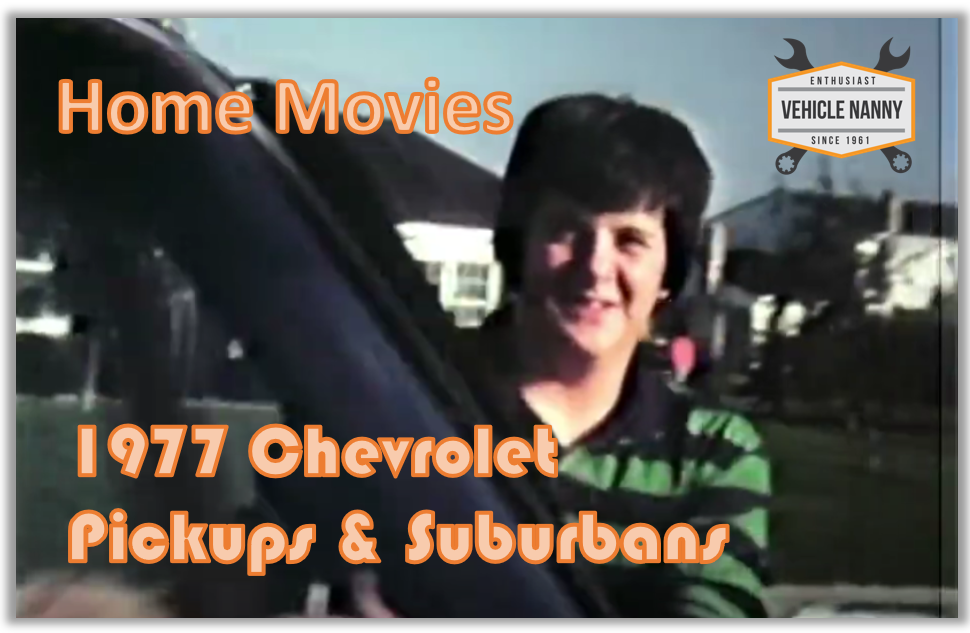 You are currently viewing Home Movies:  1977 Chevrolet Pickups & Suburbans